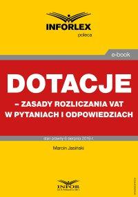 Dotacje – zasady rozliczania VAT w pytaniach i odpowiedziach - Marcin Jasiński