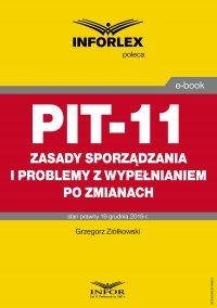 PIT-11 – zasady sporządzania i problemy z wypełnianiem po zmianach - Grzegorz Ziółkowski