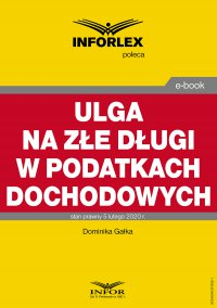 Ulga na złe długi w podatkach dochodowych - Dominika Gałka