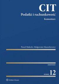 CIT. Komentarz. Podatki i rachunkowość - Paweł Małecki