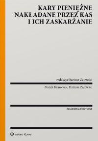Kary pieniężne nakładane przez organy KAS i ich zaskarżanie - Dariusz Zalewski