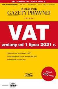 VAT - zmiany od 1 lipca 2021 - Opracowanie zbiorowe