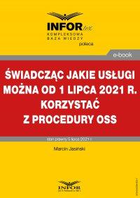 Świadcząc jakie usługi można od 1 lipca 2021 r. korzystać z procedury OSS - Marcin Jasiński