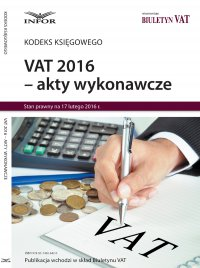 VAT 2016 akty wykonawcze - Opracowanie zbiorowe