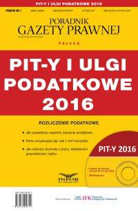 PIT-y i ulgi podatkowe 2016 - Grzegorz Ziółkowski