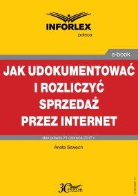 Jak udokumentować i rozliczyć sprzedaż przez Internet - Aneta Szwęch
