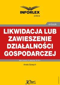 Likwidacja lub zawieszenie działalności gospodarczej - Aneta Szwęch