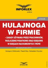 Hulajnoga w firmie – zasady używania przez pracowników, rozliczenie podatkowe oraz księgowe w księgach rachunkowych i pkpir - Grzegorz Ziółkowski