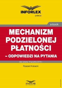Mechanizm podzielonej płatności – odpowiedzi na pytania - Ryszard Kubacki