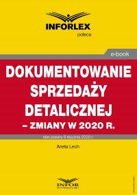 Dokumentowanie sprzedaży detalicznej – zmiany w 2020 r - Aneta Lech