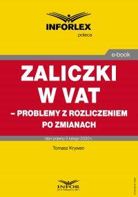 Zaliczki w VAT – problemy z rozliczeniem po zmianach - Tomasz Krywan