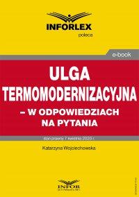 Ulga termomodernizacyjna – w odpowiedziach na pytania - Katarzyna Wojciechowska