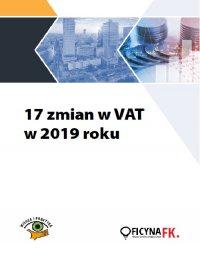 17 zmian w VAT w 2019 roku - Opracowanie zbiorowe