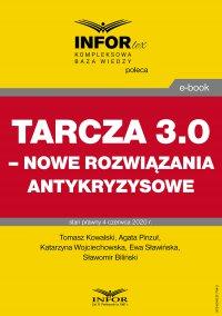 Tarcza 3.0 – nowe rozwiązania antykryzysowe - Opracowanie zbiorowe