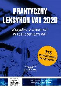 Praktyczny leksykon VAT 2020. Wszystko o zmianach w rozliczeniach VAT - Opracowanie zbiorowe