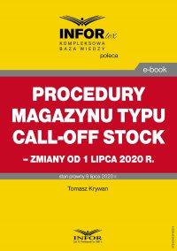 Procedury magazynu typu call-off stock – zmiany od 1 lipca 2020 r. - Tomasz Krywan