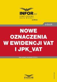 Nowe oznaczenia w ewidencji VAT i JPK_VAT - Opracowanie zbiorowe