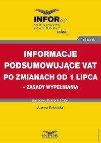 Informacje podsumowujące VAT po zmianach od 1 lipca – zasady wypełniania - Joanna Dmowska