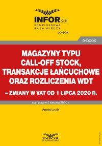 Magazyny typu call-off stock, transakcje łańcuchowe oraz rozliczenia WDT - Aneta Lech