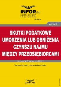 Skutki podatkowe umorzenia lub obniżenia czynszu najmu między przedsiębiorcami - Tomasz Krywan
