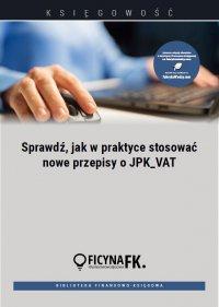 Sprawdź, jak w praktyce stosować nowe przepisy o JPK_VAT - Tomasz Krywan