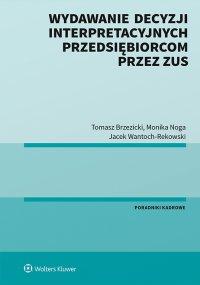 Wydawanie decyzji interpretacyjnych przedsiębiorcom przez ZUS - Tomasz Brzezicki