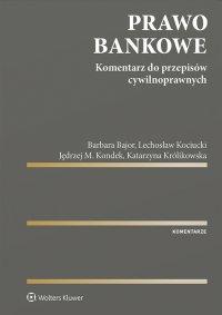 Prawo bankowe. Komentarz do przepisów cywilnoprawnych - Barbara Bajor