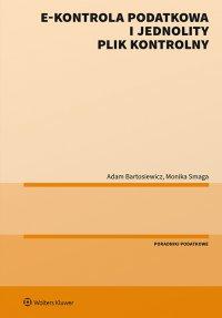 E-kontrola podatkowa i jednolity plik kontrolny - Adam Bartosiewicz