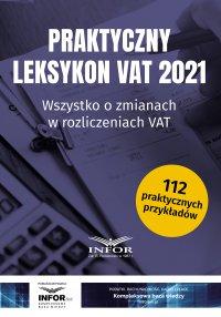Praktyczny Leksykon VAT 2021 - Opracowanie zbiorowe