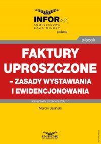 Faktury uproszczone – zasady wystawiania i ewidencjonowania - Marcin Jasiński