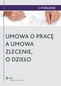 Umowa o pracę a umowa zlecenie, o dzieło - Ewa Suknarowska-Drzewiecka