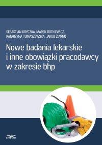 Nowe badania lekarskie i inne obowiązki pracodawcy w zakresie bhp - Sebastian Kryczka