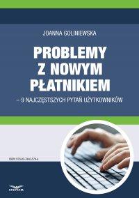 Problemy z nowym płatnikiem – 9 najczęstszych pytań użytkowników - Joanna Goliniewska