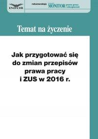 Jak przygotować się do zmian w prawie pracy i ZUS w 2016 r. - Sebastian Kryczka
