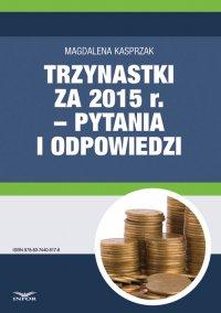 Trzynastki za 2015 r. w pytaniach i odpowiedziach – jak prawidłowo ustalić prawo do nagrody rocznej i jej wysokość - Magdalena Kasprzak