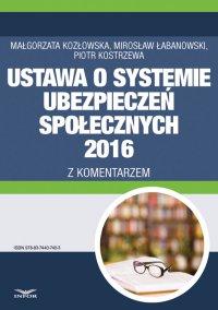 Ustawa o systemie ubezpieczeń społecznych 2016 z komentarzem -