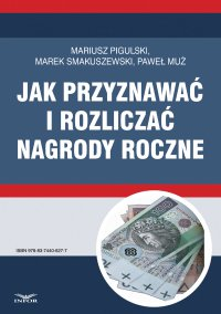 Jak przyznawać i rozliczać nagrody roczne - Mariusz Pigulski