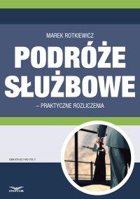Podróże służbowe – praktyczne rozliczenia - Marek Rotkiewicz