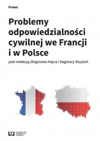 Problemy odpowiedzialności cywilnej we Francji i w Polsce - Zbigniew Hajn