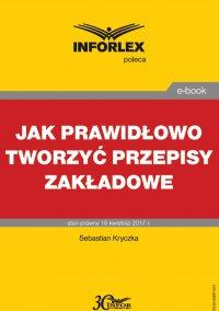 Jak prawidłowo tworzyć przepisy zakładowe - Sebastian Kryczka