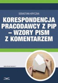 Korespondencja pracodawcy z PIP – wzory pism z komentarzem - Sebastian Kryczka