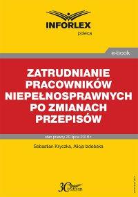 Zatrudnianie pracowników niepełnosprawnych po zmianach przepisów - Sebastian Kryczka