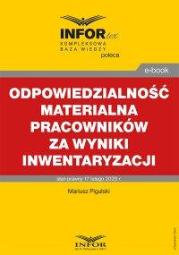 Odpowiedzialność materialna pracowników za wyniki inwentaryzacji - Mariusz Pigulski
