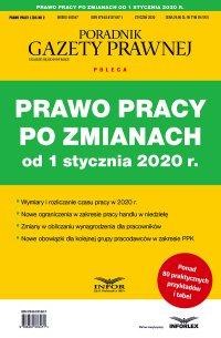 Prawo pracy po zmianach od 1 stycznia 2020 r. - Opracowanie zbiorowe