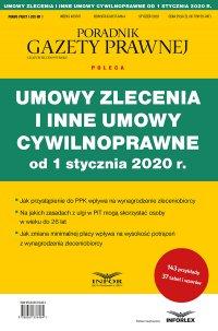 Umowy zlecenia i inne umowy cywilnoprawne od 1 stycznia 2020 r. - Opracowanie zbiorowe