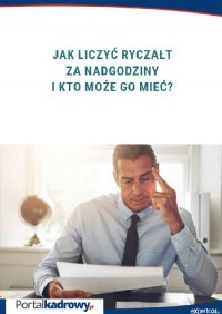 Jak liczyć ryczałt za nadgodziny i kto może go mieć? - Joanna Suchanowska