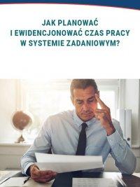 Jak planować i ewidencjonować czas pracy w systemie zadaniowym? - Katarzyna Wrońska-Zblewska