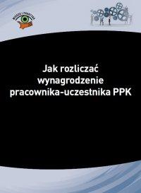 Jak rozliczać wynagrodzenie pracownika-uczestnika PPK - Izabela Nowacka