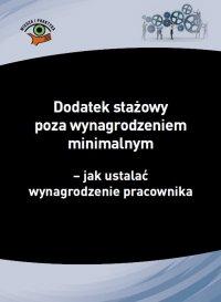 Dodatek stażowy poza wynagrodzeniem minimalnym – jak ustalać wynagrodzenie pracownika - Izabela Nowacka