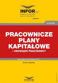 Pracownicze plany kapitałowe – obowiązki pracodawcy - Aneta Olędzka